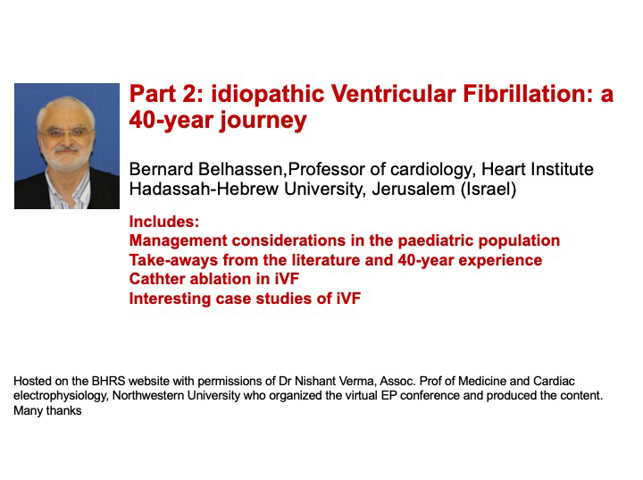 Part 2: Idiopathic Ventricular Fibrillation: a 40-year journey